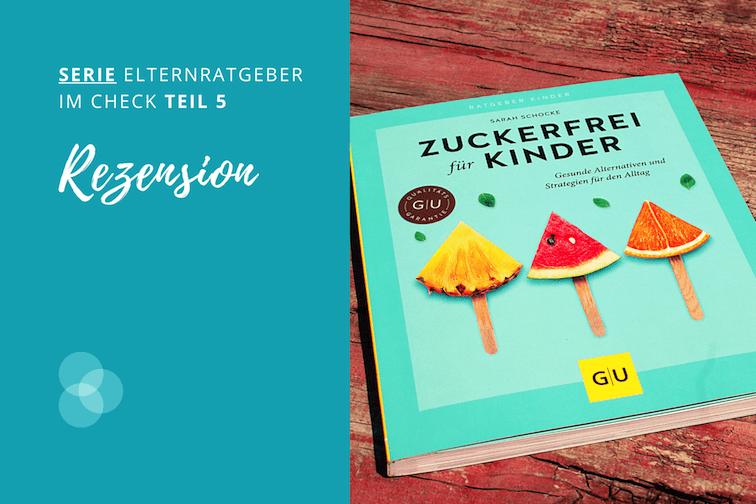 Zuckerfrei für Kinder – das Buch für die ganze Familie