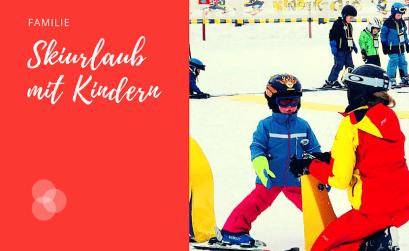 Skiurlaub mit Kindern – Kind auf Skiern