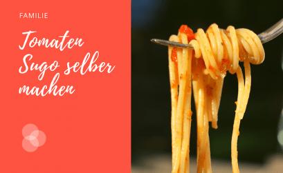 Tomatensosse selber machen – Spaghetti auf der Gabel