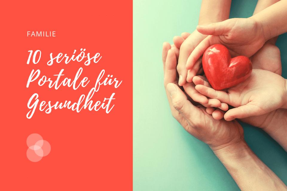 Gesundheitsportale für die Familie – Kinderhände, Erwachsenenhände, Herz darin