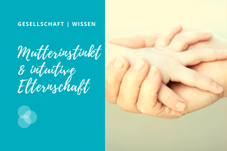 Mutterinstinkt und elterliche Intuition – kleine Hand auf großer Hand